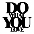 DO WHAT YOU LOVE DWYL1-1