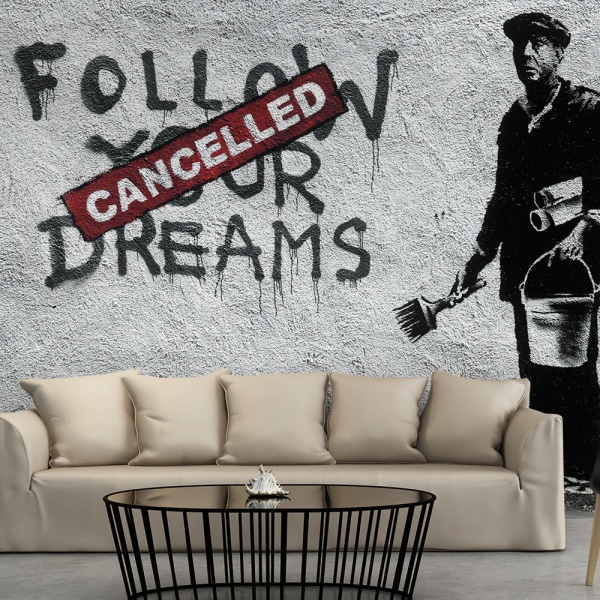Fototapeta - Follow Your Dreams Cancelled By Banksy (300x210 cm) A0-XXLNEW011432