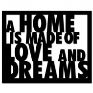 Napis 3D na ścianę DekoSign A HOME IS MADE OF LOVE AND DREAMS czarny