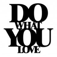 Napis 3D na ścianę DekoSign DO WHAT YOU LOVE czarny