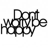 Napis 3D na ścianę DekoSign DON`T WORRY BE HAPPY czarny
