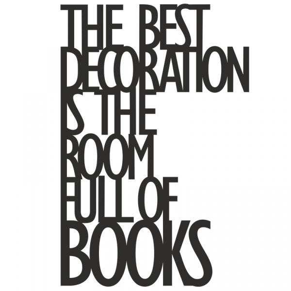 Napis na ścianę THE BEST DECORATION IS THE... DekoSign czarny TBD1-1