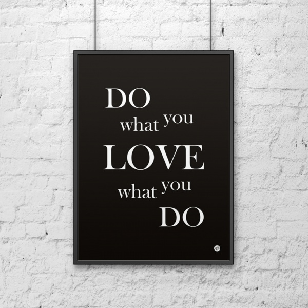Plakat dekoracyjny 50x70 cm DO WHAT YOU LOVE WHAT YOU DO DekoSign czarny DS-PL11-1