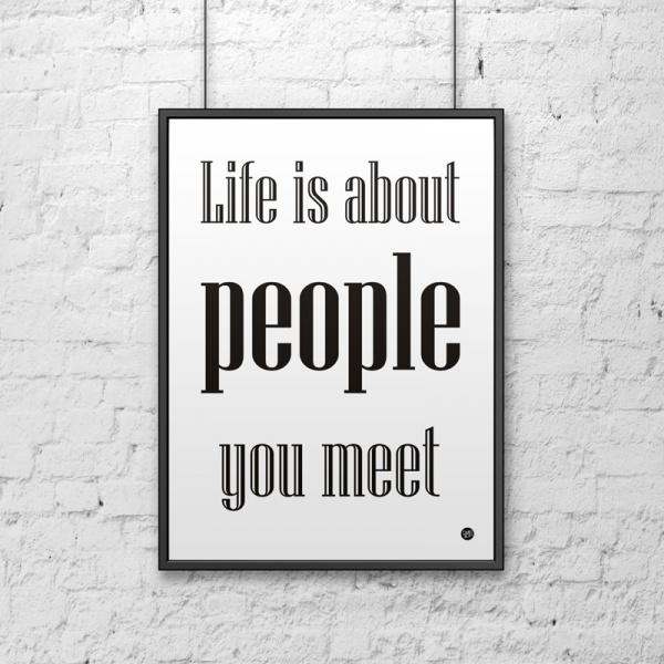 Plakat dekoracyjny 50x70 cm LIFE IS ABOUT PEOPLE YOU MEET DekoSign biały DS-PL6-0