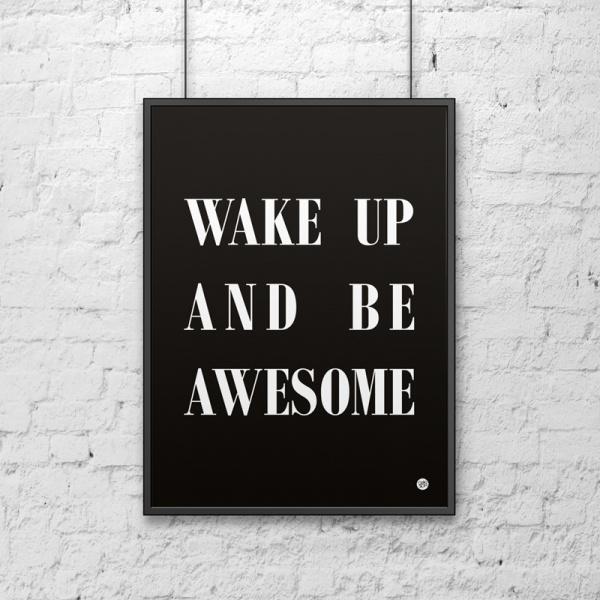 Plakat dekoracyjny 50x70 WAKE UP AND BE AWESOME DekoSign czarny DS-PL2-1